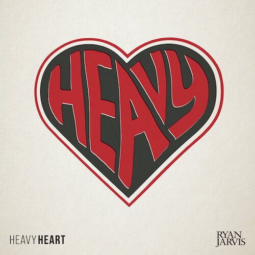 Ryan Jarvis Heavy Heart