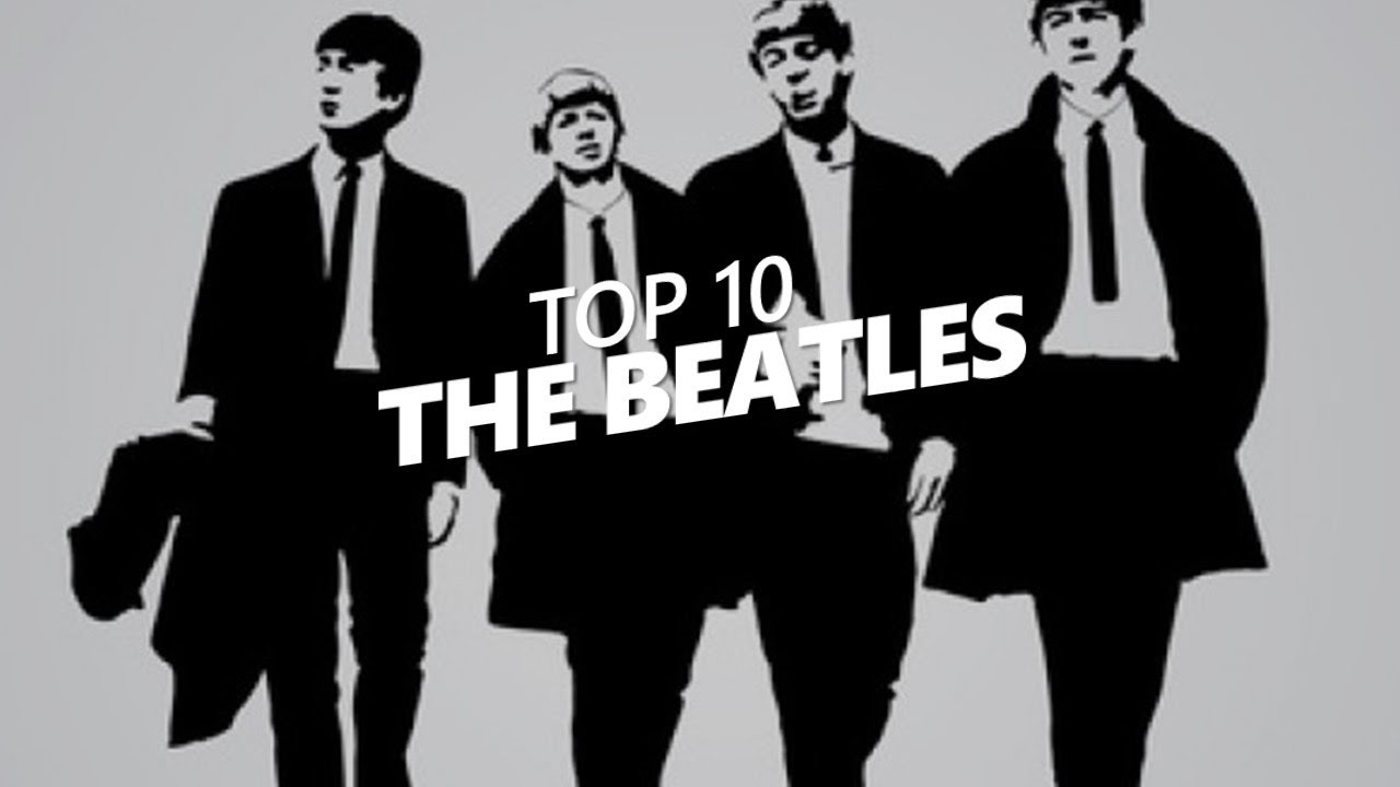Top Ten Songs by The Beatles